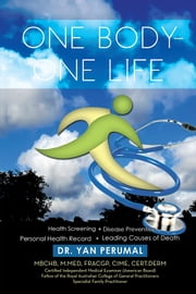 ONE BODY-ONE LIFE ebook by Dr. Yan Perumal