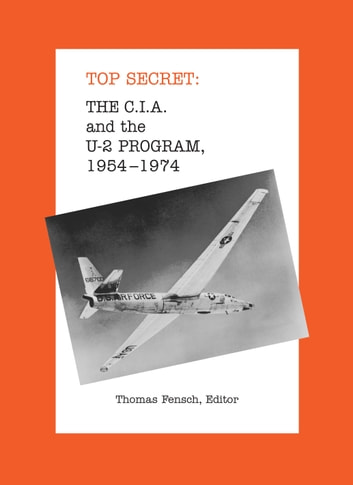 The C.I.A. and the U-2 Program, 1954-1974 ebook by Thomas Fensch