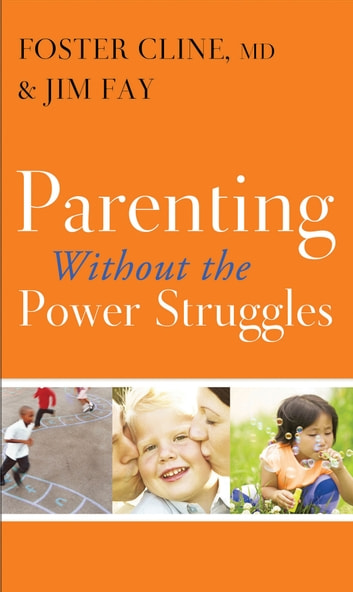 Parenting without the Power Struggles ebook by Foster Cline,Jim Fay