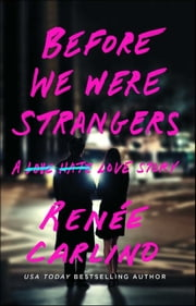 Before We Were Strangers - A Love Story ebook by Renée Carlino