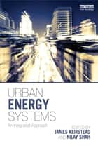 Urban Energy Systems ebook by James Keirstead,Nilay Shah