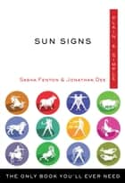 Sun Signs Plain & Simple - The Only Book You'll Ever Need ebook by Sasha Fenton, Jonathan Dee
