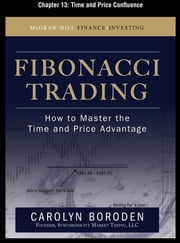 Fibonacci Trading, Chapter 13 - Time and Price Confluence ebook by Carolyn Boroden