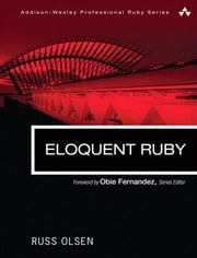 Eloquent Ruby ebook by Olsen, Russ