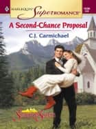 A Second-Chance Proposal ebook by C.J. Carmichael