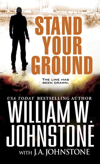Stand Your Ground ebook by William W. Johnstone,J.A. Johnstone