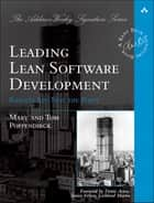 Leading Lean Software Development - Results Are not the Point ebook by Mary Poppendieck, Tom Poppendieck
