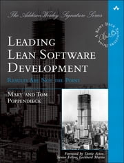 Leading Lean Software Development - Results Are not the Point ebook by Mary Poppendieck,Tom Poppendieck