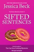 Sifted Sentences - Donut Mystery 44 ebook by Jessica Beck