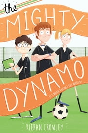 The Mighty Dynamo ebook by Kieran Crowley