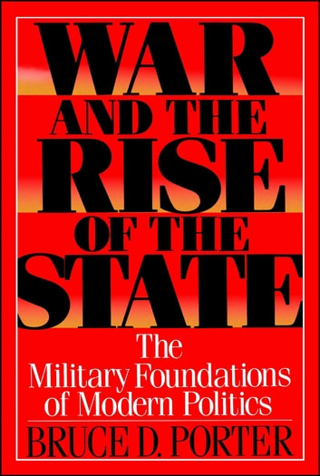 War and the Rise of the State ebook by Bruce D. Porter