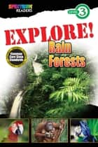 EXPLORE! Rain Forests - Level 3 ebook by Lisa Kurkov