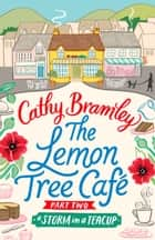 The Lemon Tree Café - Part Two - A Storm in a Teacup ebook by Cathy Bramley