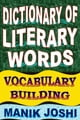 Dictionary of Literary Words: Vocabulary Building ebook by Manik Joshi