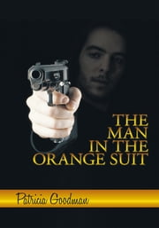 The Man in the Orange Suit - A Wayne Hemmerson Story ebook by Patricia Goodman