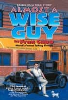 Almost a Wise Guy ebook by Fran Capo