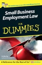 Small Business Employment Law For Dummies ebook by Liz Barclay