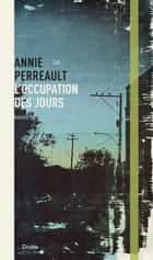 L'occupation des jours ebook by Annie Perreault