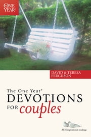 The One Year Devotions for Couples ebook by David Ferguson,Teresa Ferguson