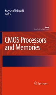 CMOS Processors and Memories ebook by Krzysztof Iniewski
