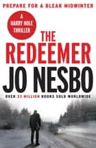 The Redeemer - Harry Hole 6 ebook by Jo Nesbo, Don Bartlett