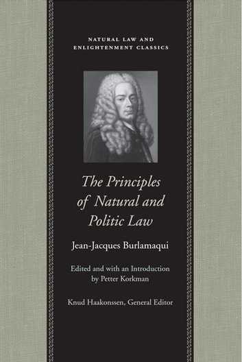 The Principles of Natural and Politic Law ebook by Jean-Jacques Burlamaqui