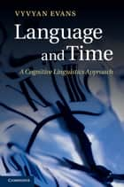 Language and Time ebook by Vyvyan Evans