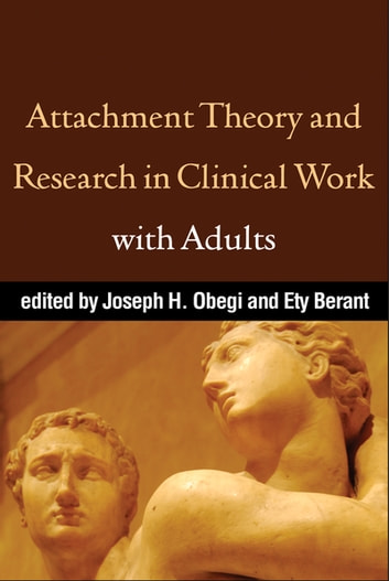 Attachment Theory and Research in Clinical Work with Adults ebook by