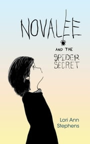 Novalee and the Spider Secret ebook by Lori Ann Stephens