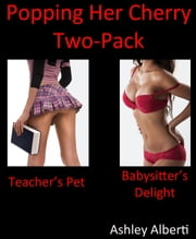 Popping Her Cherry Two-Pack ebook by Ashley Alberti