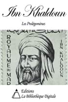 Les Prolégomènes ebook by Ibn Khaldoun