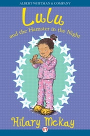 Lulu and the Hamster in the Night ebook by Hilary McKay,Priscilla Lamont