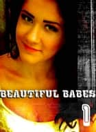 Beautiful Babes - A sexy photo book - Volume 1 ebook by Martina Perez