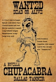 Chupacabra: A Novella ebook by Dallas Tanner