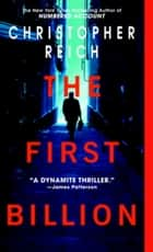 The First Billion - A Novel ebook by Christopher Reich