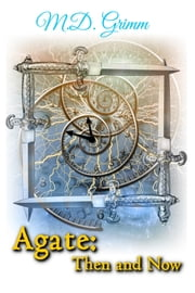 Agate: Then and Now ebook by M.D. Grimm