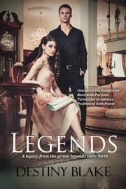 Legends ebook by Destiny Blake