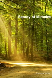 Beauty of Miracles ebook by Dominique Jeffrey