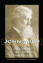 The Story of My Boyhood and Youth ebook by Muir, John