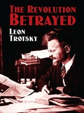 The Revolution Betrayed ebook by Leon Trotsky