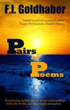 Pairs of Poems ebook by F.I. Goldhaber