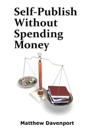 Self-Publish Without Spending Money ebook by Matthew Davenport
