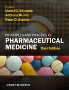 Principles and Practice of Pharmaceutical Medicine ebook by Lionel D. Edwards,Anthony W. Fox,Peter D. Stonier
