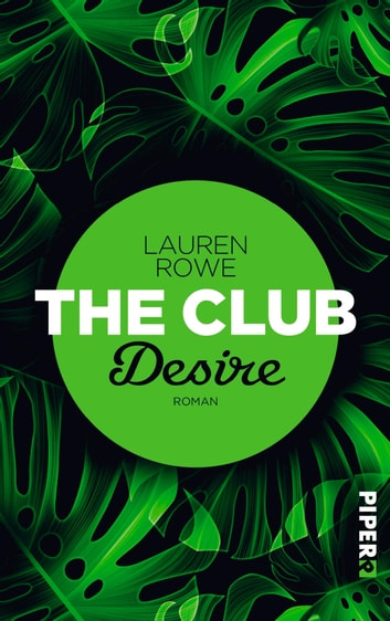 The Club – Desire - Roman ebook by Lauren Rowe