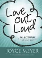 Love Out Loud ebook by Joyce Meyer