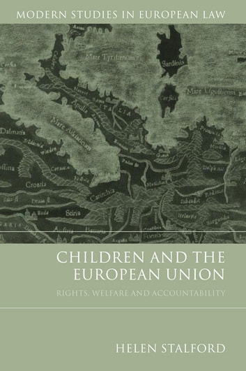 Children and the European Union - Rights, Welfare and Accountability ebook by Professor Helen Stalford