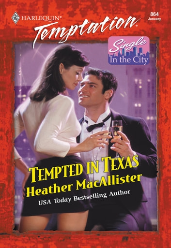 Tempted In Texas (Mills & Boon Temptation) ebook by Heather MacAllister