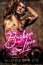 Broken Love - Rippers MC, #3 ebook by