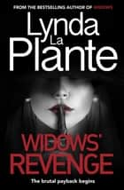 Widows' Revenge - From the bestselling author of Widows – now a major motion picture ebook by Lynda La Plante