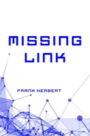 Missing Link ebook by Frank Herbert